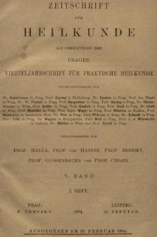 Zeitschrift für Heilkunde als Forsetzung der Prager Vierteljahrschrift für Praktische Heilkunde. Bd. 5, 1884, Heft1
