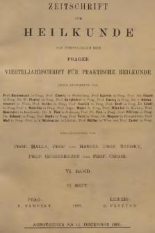 Zeitschrift für Heilkunde als Forsetzung der Prager Vierteljahrschrift für Praktische Heilkunde. Bd. 6, 1885, Heft6