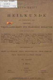 Zeitschrift für Heilkunde als Forsetzung der Prager Vierteljahrschrift für Praktische Heilkunde. Bd. 9, 1888, Heft1