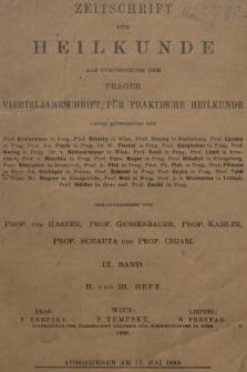 Zeitschrift für Heilkunde als Forsetzung der Prager Vierteljahrschrift für Praktische Heilkunde. Bd. 9, 1888, Heft2-3