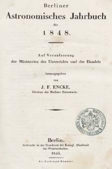 Berliner Astronomisches Jahrbuch für 1848 : auf Veranlassung der Ministerien des Unterrichts und des Handels. Bd. 73, 1848