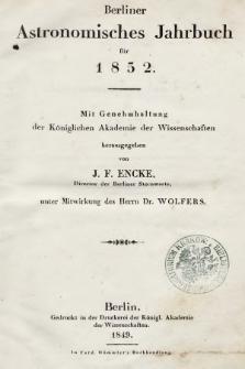 Berliner Astronomisches Jahrbuch für 1852 : mit Genehmhaltung der Königlichen Akademie der Wissenschaften. Bd. 77, 1852