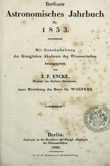 Berliner Astronomisches Jahrbuch für 1853 : mit Genehmhaltung der Königlichen Akademie der Wissenschaften. Bd. 78, 1853