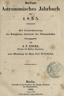 Berliner Astronomisches Jahrbuch für 1855 : mit Genehmhaltung der Königlichen Akademie der Wissenschaften. Bd. 80, 1855