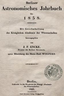Berliner Astronomisches Jahrbuch für 1858 : mit Genehmhaltung der Königlichen Akademie der Wissenschaften. Bd. 83, 1858