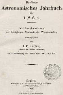 Berliner Astronomisches Jahrbuch für 1861 : mit Genehmhaltung der Königlichen Akademie der Wissenschaften. Bd. 86, 1861