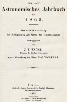 Berliner Astronomisches Jahrbuch für 1865 : mit Genehmhaltung der Königlichen Akademie der Wissenschaften. Bd. 90, 1865