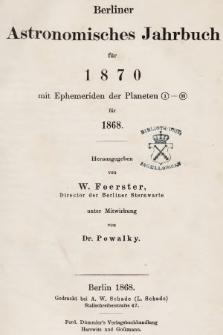 Berliner Astronomisches Jahrbuch für 1870 : mit Ephemeriden der Planeten 1-93 für 1868. Bd. 95, 1870