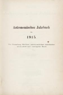 Berliner Astronomisches Jahrbuch für 1915 : mit Angaben für die Oppositionen der Planeten 1-732 für 1913. Bd. 140, 1915