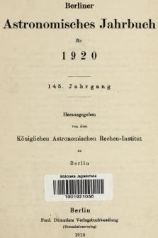 Berliner Astronomisches Jahrbuch für 1920. Bd. 145, 1920