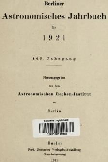 Berliner Astronomisches Jahrbuch für 1921. Bd. 146, 1921