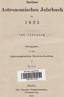 Berliner Astronomisches Jahrbuch für 1923. Bd. 148, 1923