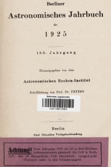 Berliner Astronomisches Jahrbuch für 1925. Bd. 150, 1925