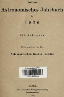 Berliner Astronomisches Jahrbuch für 1926. Jg. 151, 1926