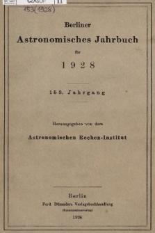 Berliner Astronomisches Jahrbuch für 1928. Jg. 153, 1928