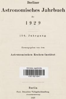 Berliner Astronomisches Jahrbuch für 1929. Jg. 154, 1929