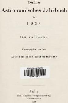 Berliner Astronomisches Jahrbuch für 1930. Jg. 155, 1930