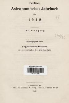 Berliner Astronomisches Jahrbuch für 1942. Jg. 167, 1942