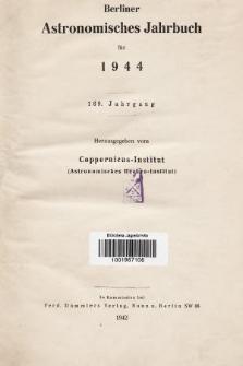 Berliner Astronomisches Jahrbuch für 1944. Jg. 169, 1944