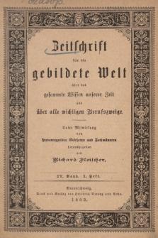 Zeitschrift für die Gebildete Welt über das Gesammte Wissen Unserer Zeit und über Alle Wichtigen Berufszweige. Bd. 4, 1883