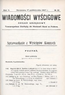 Wiadomości Wyścigowe : organ urzędowy Towarzystwa Zachęty do Hodowli Koni w Polsce. 1927, nr46