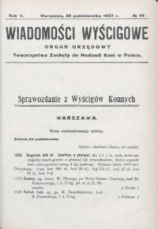 Wiadomości Wyścigowe : organ urzędowy Towarzystwa Zachęty do Hodowli Koni w Polsce. 1927, nr48