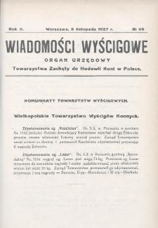 Wiadomości Wyścigowe : organ urzędowy Towarzystwa Zachęty do Hodowli Koni w Polsce. 1927, nr49