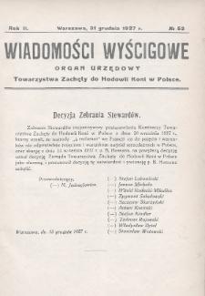 Wiadomości Wyścigowe : organ urzędowy Towarzystwa Zachęty do Hodowli Koni w Polsce. 1927, nr52