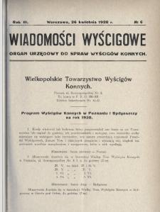 Wiadomości Wyścigowe : organ urzędowy do spraw wyścigów konnych. 1928, nr6