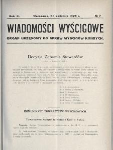 Wiadomości Wyścigowe : organ urzędowy do spraw wyścigów konnych. 1928, nr7