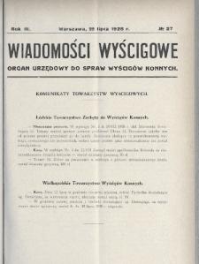 Wiadomości Wyścigowe : organ urzędowy do spraw wyścigów konnych. 1928, nr27