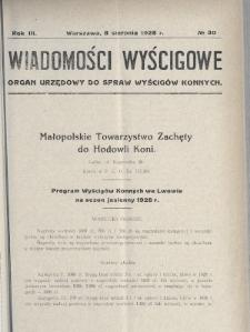 Wiadomości Wyścigowe : organ urzędowy do spraw wyścigów konnych. 1928, nr30