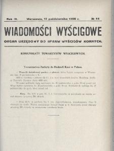 Wiadomości Wyścigowe : organ urzędowy do spraw wyścigów konnych. 1928, nr44