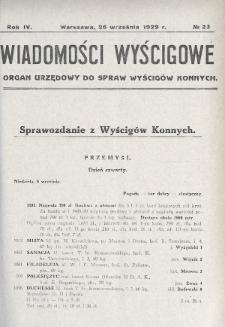 Wiadomości Wyścigowe : organ urzędowy do spraw wyścigów konnych. 1929, nr23