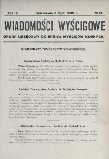 Wiadomości Wyścigowe : organ urzędowy do spraw wyścigów konnych. 1930, nr13