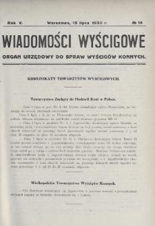 Wiadomości Wyścigowe : organ urzędowy do spraw wyścigów konnych. 1930, nr14