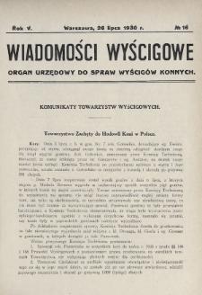 Wiadomości Wyścigowe : organ urzędowy do spraw wyścigów konnych. 1930, nr16
