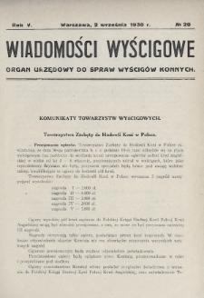 Wiadomości Wyścigowe : organ urzędowy do spraw wyścigów konnych. 1930, nr20