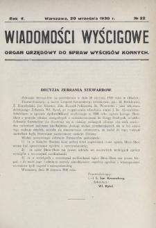 Wiadomości Wyścigowe : organ urzędowy do spraw wyścigów konnych. 1930, nr22
