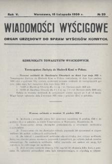 Wiadomości Wyścigowe : organ urzędowy do spraw wyścigów konnych. 1930, nr29
