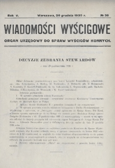 Wiadomości Wyścigowe : organ urzędowy do spraw wyścigów konnych. 1930, nr30