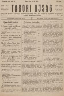 Tábori ujság : a lap tiszta jövedelmét a Przemysl védelmében hösi halált halt m. kir. honvédek és népfelkelök özvegyeinek és árváinak támogatására forditjuk. 1914, szám55