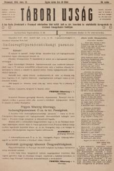 Tábori ujság : a lap tiszta jövedelmét a Przemysl védelmében hösi halált halt m. kir. honvédek és népfelkelök özvegyeinek és árváinak támogatására forditjuk. 1914, szám58