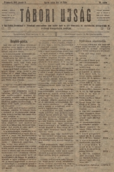 Tábori ujság : a lap tiszta jövedelmét a Przemysl védelmében hösi halált halt m. kir. honvédek és népfelkelök özvegyeinek és árváinak támogatására forditjuk. 1915, szám78