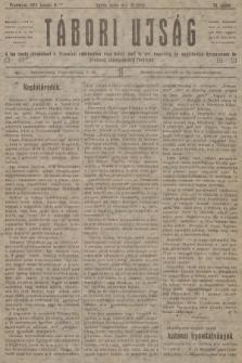 Tábori ujság : a lap tiszta jövedelmét a Przemysl védelmében hösi halált halt m. kir. honvédek és népfelkelök özvegyeinek és árváinak támogatására forditjuk. 1915, szám79