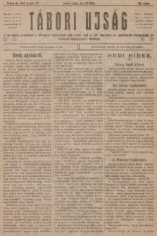 Tábori ujság : a lap tiszta jövedelmét a Przemysl védelmében hösi halált halt m. kir. honvédek és népfelkelök özvegyeinek és árváinak támogatására forditjuk. 1915, szám94