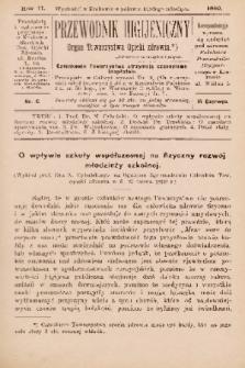Przewodnik Higjeniczny : Organ Towarzystwa Opieki Zdrowia. 1890, nr 6