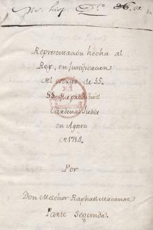 Representación hecha al Rey, en justificacion del escrito de 55.. §§ que prohibio el Cardenal Judice en Agosto de 1714. por Don Melchor Raphael Macanaz (parte segunda)