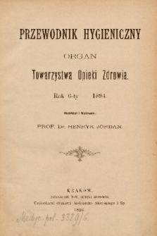 Przewodnik Higjeniczny : Organ Towarzystwa Opieki Zdrowia. 1894, nr 1