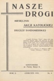 Nasze Drogi : miesięcznik Akcji Katolickiej Diecezji Sandomierskiej. 1939, nr4